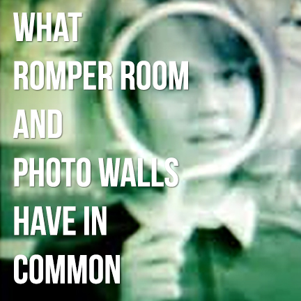 What romper room and photo walls have in common