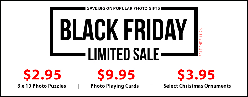 BLACK FRIDAY - 30 AND 110 PIECE CUSTOM PUZZLES ONLY $2/95 - CUSTOM PLAYING CARDS ONLY $9.95 - CUSTOM FLAT CHRISTMAS ORNAMENTS ONLY $3.95