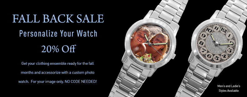 On Sale Now - Get 20 Percent off all photo watches for $19.95.